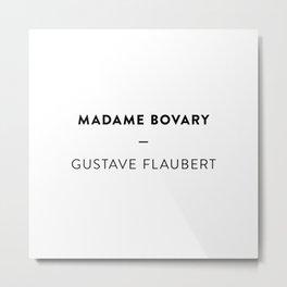 Madame Bovary  —  Gustave Flaubert Metal Print