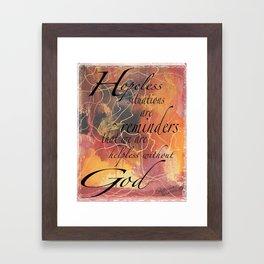 Hopeless without God Framed Art Print