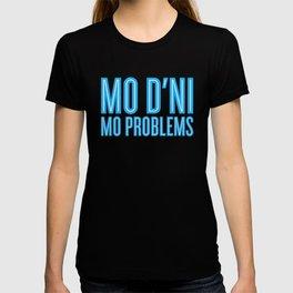 Mo D'ni Mo Problems T-shirt