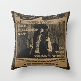 The Wildest Cat in The Crazy West Throw Pillow