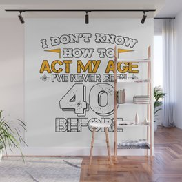 Funny Birthday Gift 40 Years Forty Born in 1978 Wall Mural