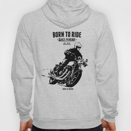 born to ride Hoody