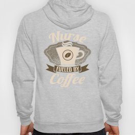 Nurse Fueled By Coffee Hoody