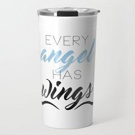 Every Angel Has Wings Travel Mug