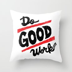 Do Good Work Throw Pillow
