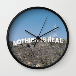 NOTHING IS REAL Wall Clock