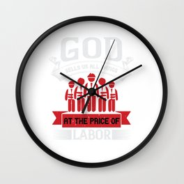 God sells us all things at the price of labor Wall Clock