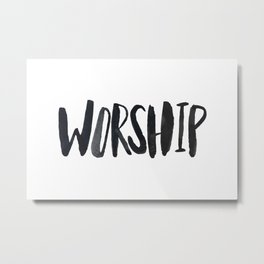 Worship Metal Print