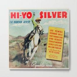 Vintage poster - Hi-Yo Silver Metal Print