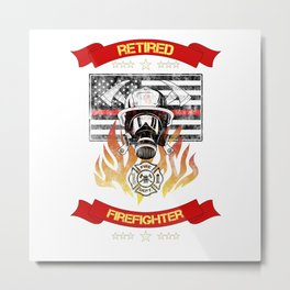 Retired Firefighter Thin Red Line Professional Hero Retirement Gift Metal Print