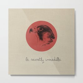 Be Secretly Incredible Metal Print
