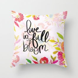 Live in Full Bloom Throw Pillow
