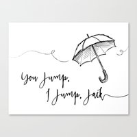 gilmore girls Canvas Prints featuring You Jump, I Jump Jack- Gilmore Girls Quote by Genuine Design Co.