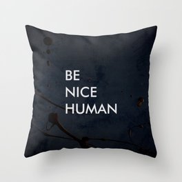 Be Nice Human - On Spooky Black Background Throw Pillow