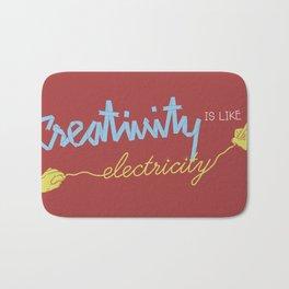 creativity is like electricity Bath Mat