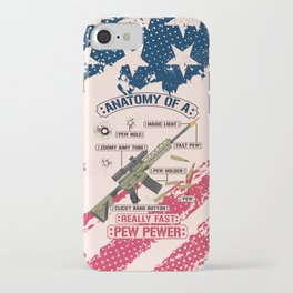 Anatomy Of A Pew Pewer - Funny American Patriotic Gun Saying iPhone Case
