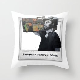 EVERYONE DESERVES MUSIC HIS WAY Throw Pillow