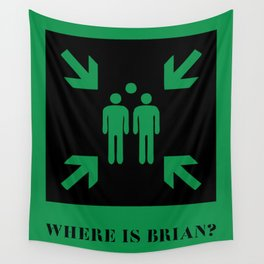 where is brian? Wall Tapestry