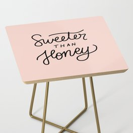Sweeter than honey Side Table