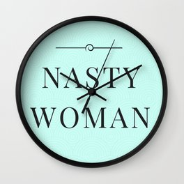 Nasty Woman, Such a Nasty Woman, Design, Home Decor, Mug, Bad Hombre, Hillary, Clinton, Trump Wall Clock