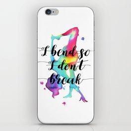 I bend so I don't break iPhone Skin