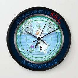 Do You Want To KILL A Snowman? Wall Clock