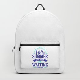 Hello Summer I've Been Waiting For You pb Backpack
