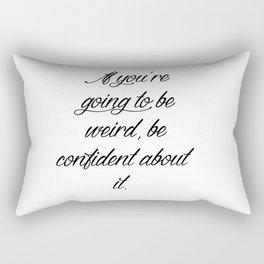 Weird and Proud of It. Rectangular Pillow