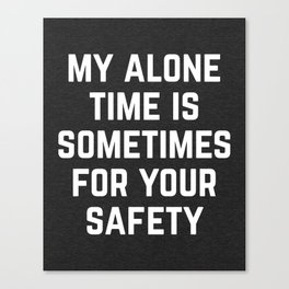 Alone Time Funny Quote Canvas Print