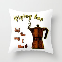 Piping hot just the way i like it - Moka pot caffeine breakfast morning Italian espresso maker aromatic cafe caffee beans brew Throw Pillow