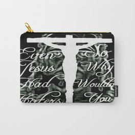 Even Jesus Had Haters Carry-All Pouch