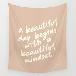 A BEAUTIFUL DAY BEGINS WITH A BEAUTIFUL MINDSET vintage sand and white Wall Tapestry