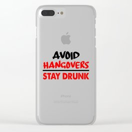 avoid hangovers funny sayings Clear iPhone Case