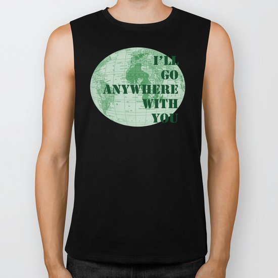 I'll Go Anywhere With You Biker Tank