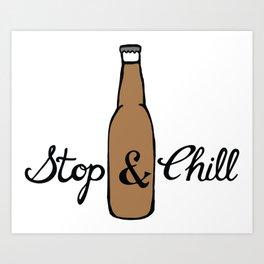 Stop & Chill - Beer Art Print