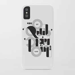 Quit Playin' (Black & White) iPhone Case