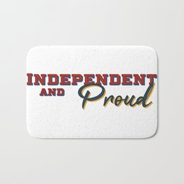 Idependent and proud Bath Mat