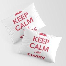KEEP CALM I AM SWISS Pillow Sham