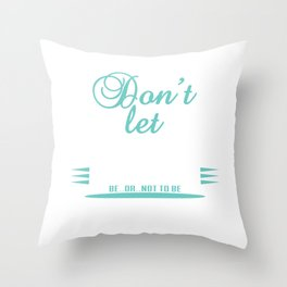 """""""Don't let anything stop you"""" tee design. Perfect gift for your family and friends this season!  Throw Pillow"""