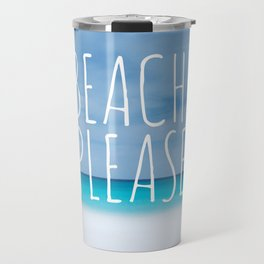 Beach please funny ocean coast photo hipster travel wanderlust quotation saying photograph Travel Mug