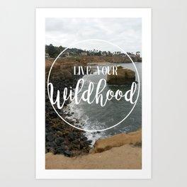 Live your Wildhood Art Print