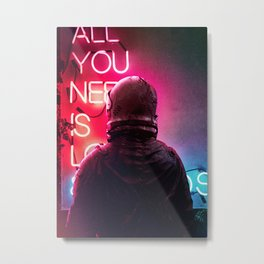 All You Need Metal Print