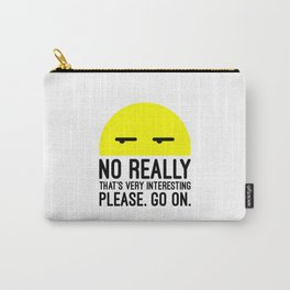 That's Very Interesting Funny Quote Carry-All Pouch