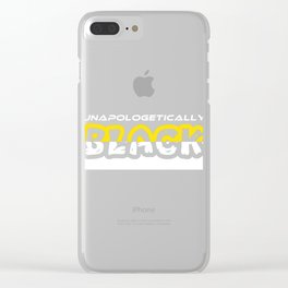 Unapologetically Black T-shirt Design For Black People Who's Never Apologetically Not Sorry Afro Clear iPhone Case