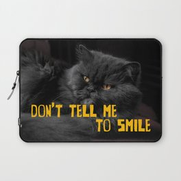 Don't Tell Me to Smile Laptop Sleeve