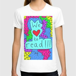 We Love to Read T-shirt