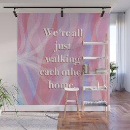 Walking Each Other Home - Ram Dass (pink) Wall Mural