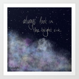 Look on the bright side! Art Print