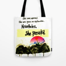 Nevertheless, She Persisted - nature - feminism Tote Bag