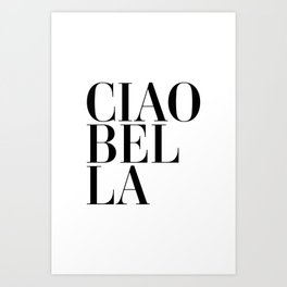 Ciao Bella Quote Art Print